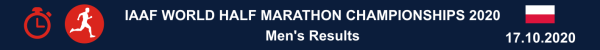 World Half Marathon Results 2020, Gdynia Half Marathon Results 2020, IAAF World Athletics Half Marathon 2020 - Men's RESULTS