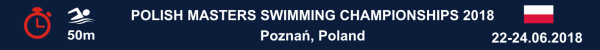 Polish Masters Swimming Championships 2018, Poland Masters Swimming Championship Results 2018, www.swim.by, Misrzostwa Polski w pływaniu Masters 2018, Misrzostwa Polski w pływaniu Masters Wyniki 2018, Misrzostwa Polski  pływanie Masters Poznań 2018, Swim.by